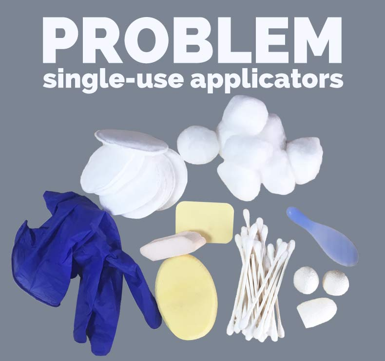 Problem: Single Use Applicators